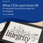 What CEOs want from HR – It's way more than HR, but above all it's integrity, written by Nick Holley